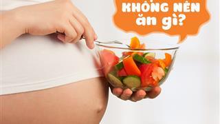 Thực phẩm không tốt cho bà bầu, cần tuyệt đối tránh xa trong 3 tháng đầu mang thai