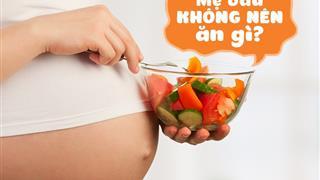 Cảnh báo: Bà bầu nên tránh xa những loại thực phẩm này trong cả 3 tam cá nguyệt