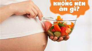 Những món bà bầu không nên ăn trong thai kỳ để bảo vệ sức khỏe mẹ và bé